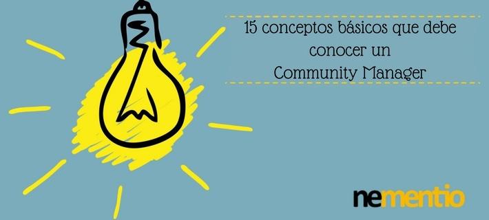 CONCEPTOS BÁSICOS QUE DEBE CONOCER UN COMMUNITY MANAGER