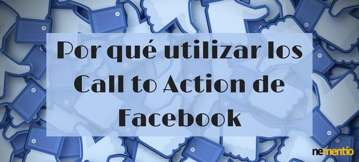 POR QUÉ UTILIZAR LOS CALL TO ACTION DE FACEBOOK