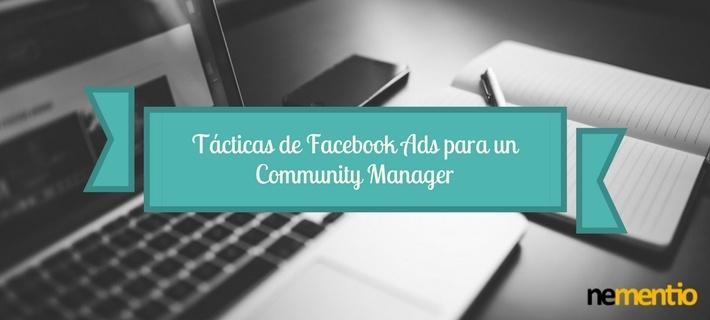 TÁCTICAS DE FACEBOOK ADS PARA UN COMMUNITY MANAGER
