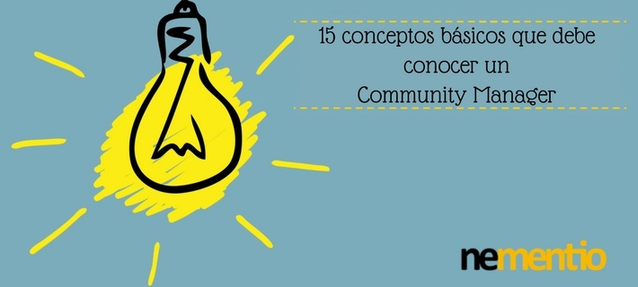 15 conceptos básicos que debe conocer un Community Manager