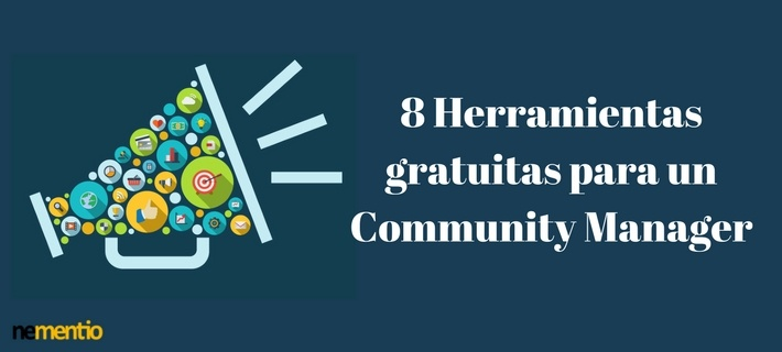 8 Herramientas gratuitas para un Community Manager