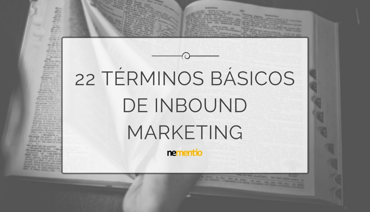 22 terminos basicos inbound marketing
