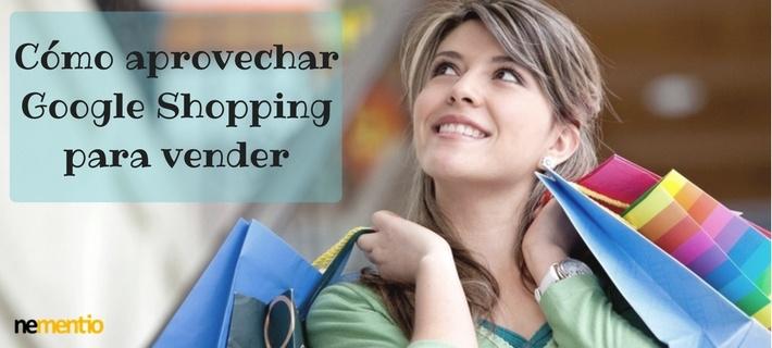Cómo aprovechar Google Shopping para vender