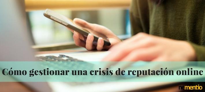 CÓMO GESTIONAR UNA CRISIS DE REPUTACIÓN ONLINE