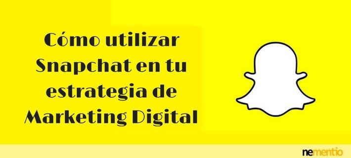 Cómo utilizar Snapchat en tu estrategia de Marketing Digital