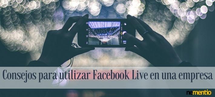 Consejos para utilizar Facebook Live en una empresa