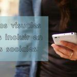 CONTENIDOS VISUALES QUE DEBES INCLUIR EN TUS REDES SOCIALES