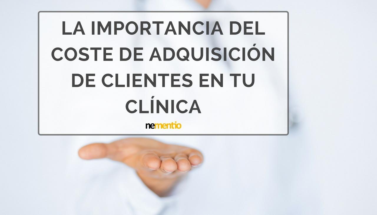 coste de adquisicion clientes clinica estetica