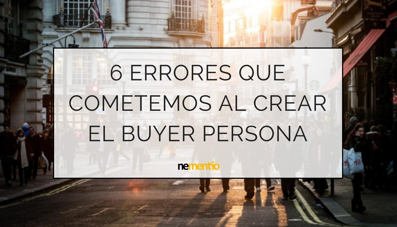 errores que cometemos al crear el buyer persona