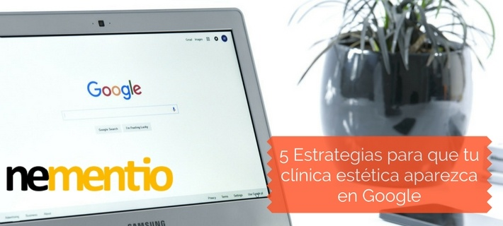 Estrategias para que tu clínica estética aparezca en Google