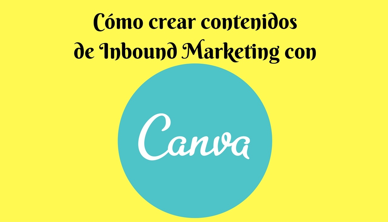 como crear contenidos de inbound marketing con canva
