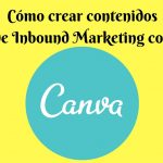 CONTENIDOS DE INBOUND MARKETING CON CANVA