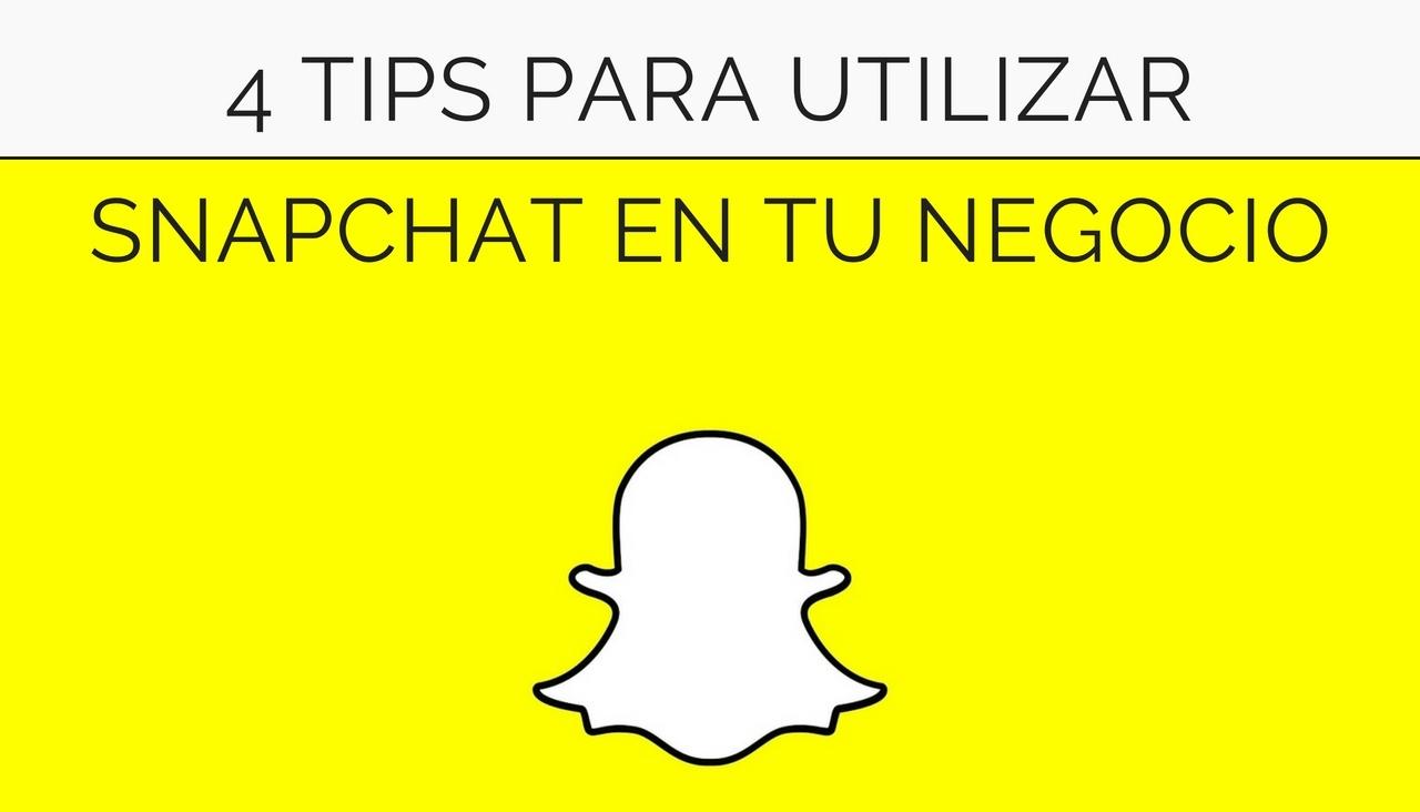 tips para usar Snapchat en tu negocio