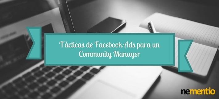 Tácticas de Facebook Ads para un Community Manager