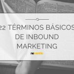 TÉRMINOS BÁSICOS DE INBOUND MARKETING